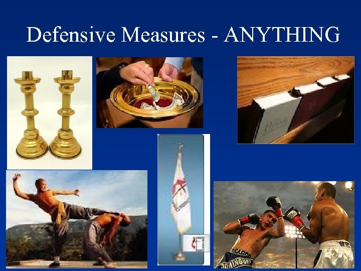 Defensive Measures - ANYTHING
