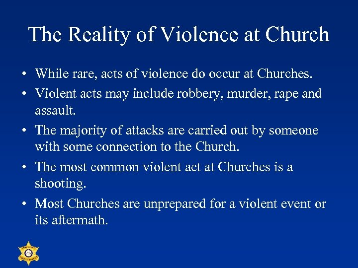 The Reality of Violence at Church • While rare, acts of violence do occur