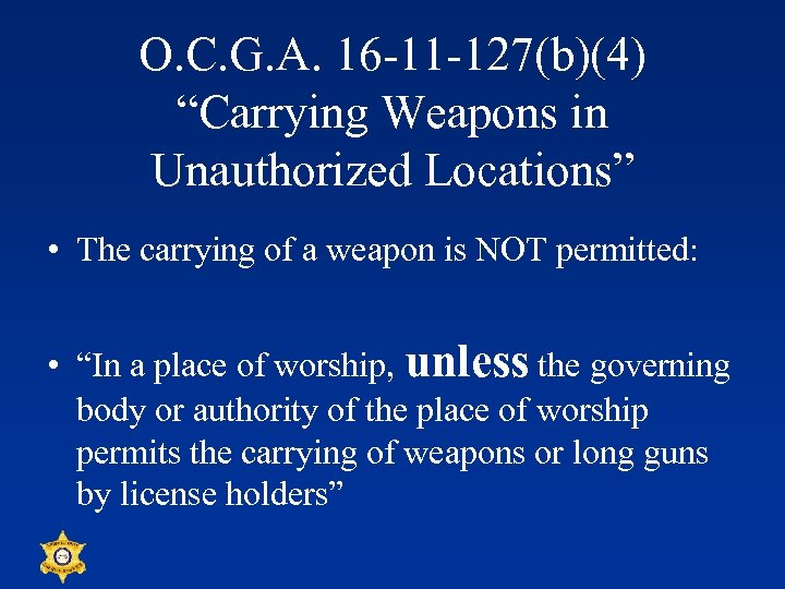 "O. C. G. A. 16 -11 -127(b)(4) ""Carrying Weapons in Unauthorized Locations"" • The"