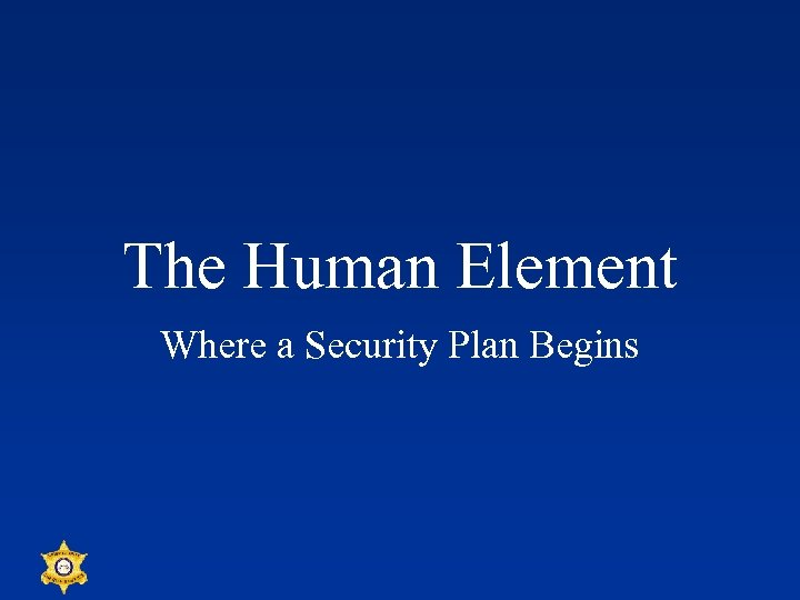 The Human Element Where a Security Plan Begins