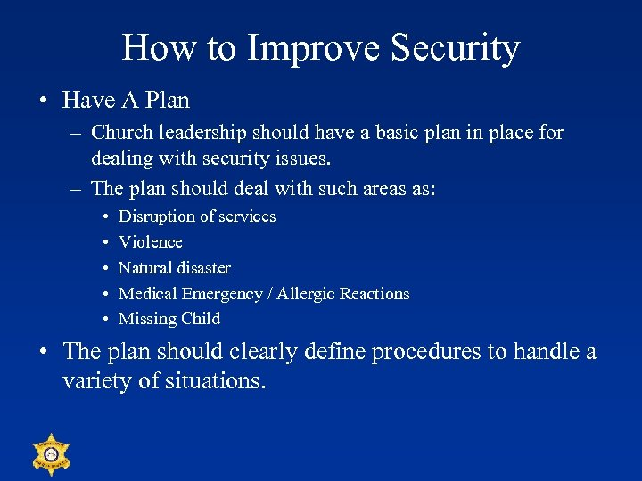 How to Improve Security • Have A Plan – Church leadership should have a
