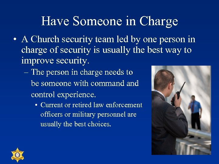 Have Someone in Charge • A Church security team led by one person in