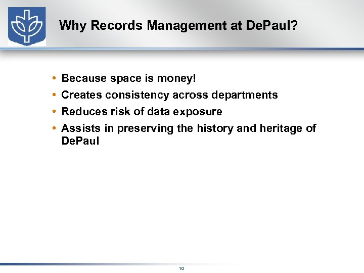 Why Records Management at De. Paul? • • Because space is money! Creates consistency