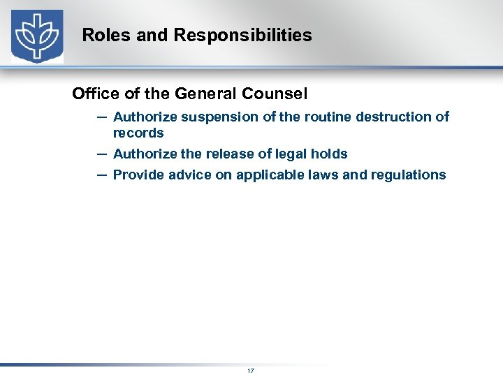 Roles and Responsibilities Office of the General Counsel – Authorize suspension of the routine