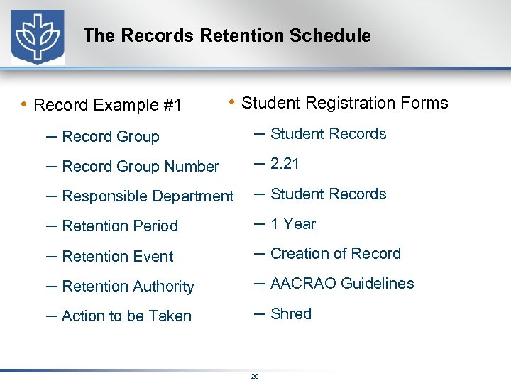 The Records Retention Schedule • Record Example #1 • Student Registration Forms – Record