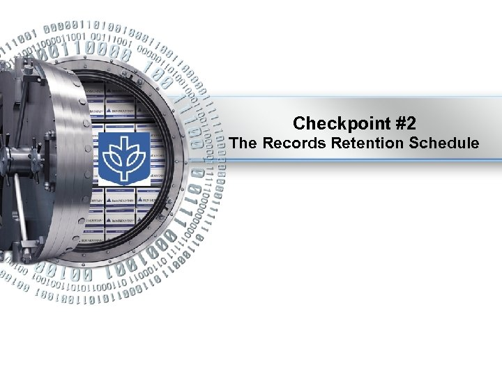 Checkpoint #2 The Records Retention Schedule