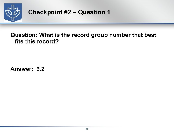 Checkpoint #2 – Question 1 Question: What is the record group number that best