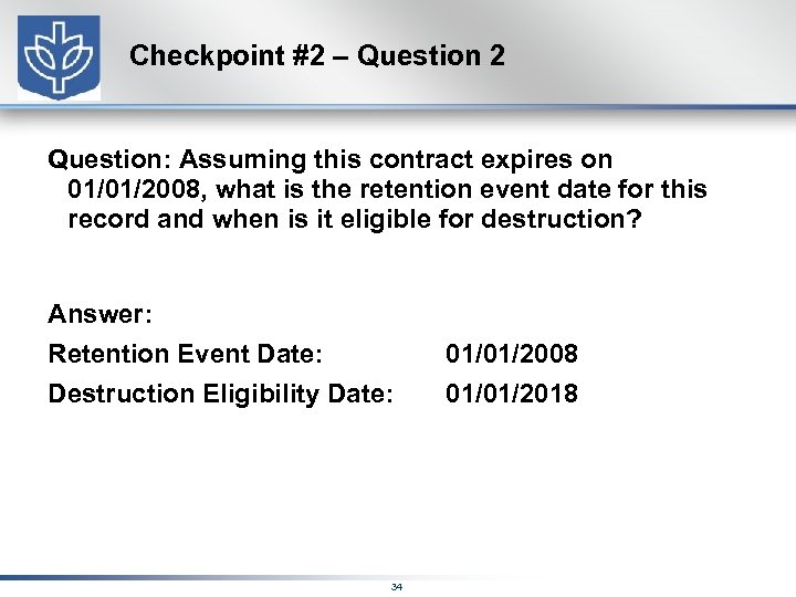 Checkpoint #2 – Question 2 Question: Assuming this contract expires on 01/01/2008, what is