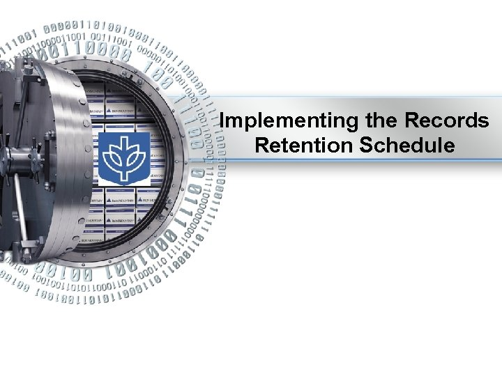 Implementing the Records Retention Schedule