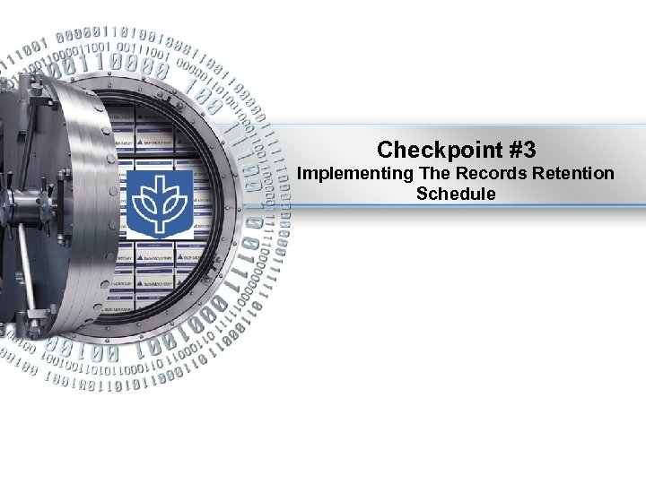 Checkpoint #3 Implementing The Records Retention Schedule
