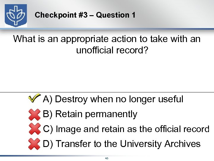 Checkpoint #3 – Question 1 What is an appropriate action to take with an