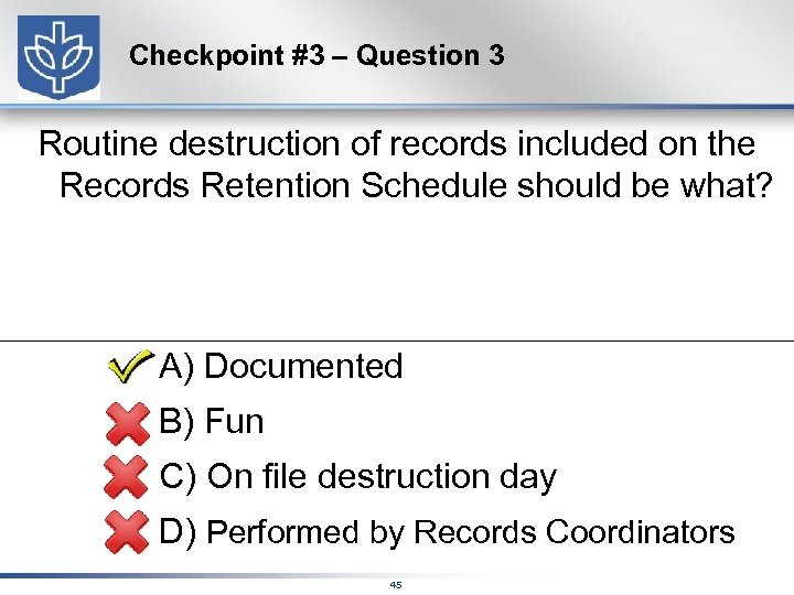Checkpoint #3 – Question 3 Routine destruction of records included on the Records Retention