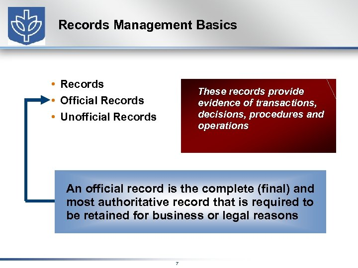 Records Management Basics • Records • Official Records • Unofficial Records These records provide