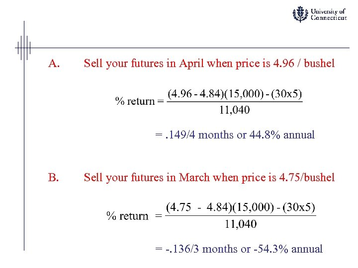 A. Sell your futures in April when price is 4. 96 / bushel =.