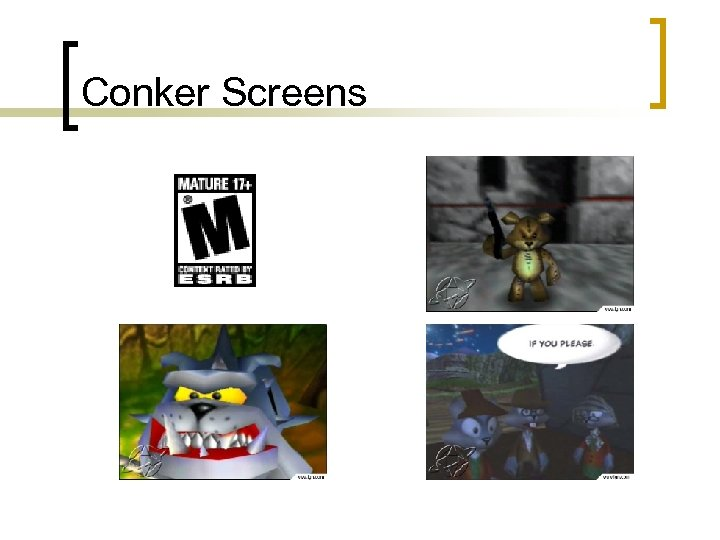 Conker Screens