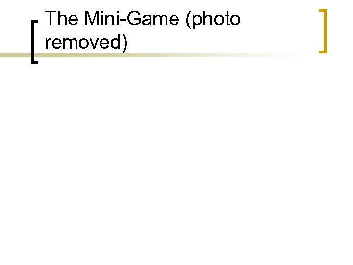 The Mini-Game (photo removed)