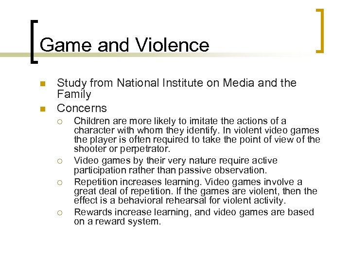Game and Violence n n Study from National Institute on Media and the Family