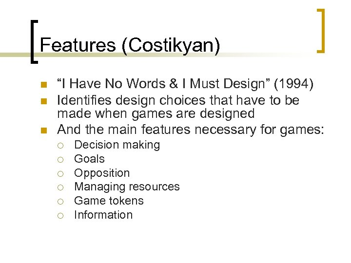 """Features (Costikyan) n n n """"I Have No Words & I Must Design"""" (1994)"""