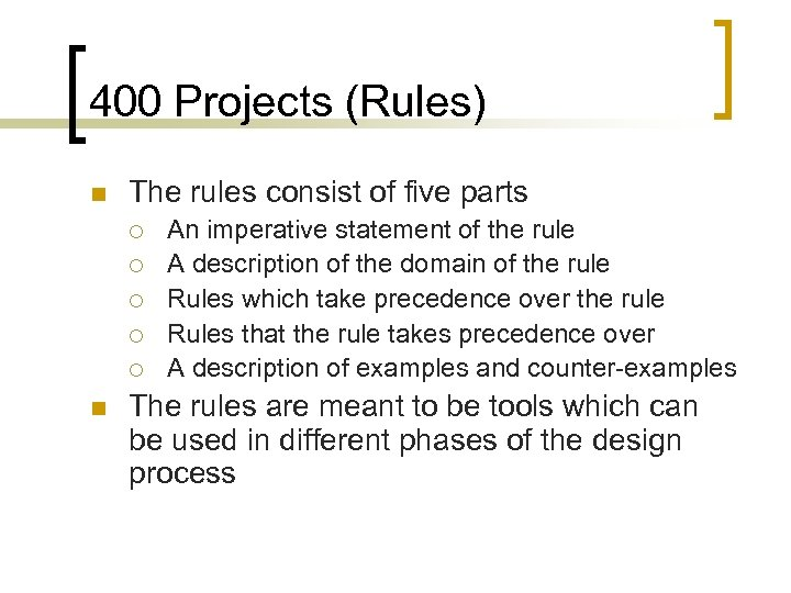 400 Projects (Rules) n The rules consist of five parts ¡ ¡ ¡ n