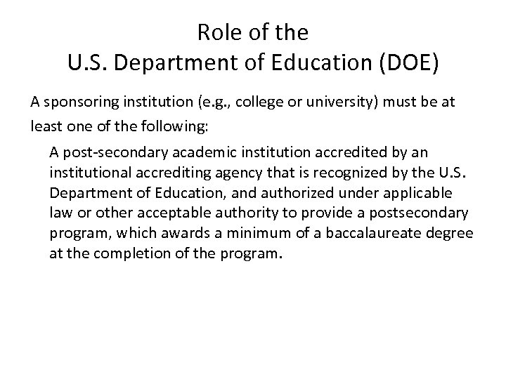 Role of the U. S. Department of Education (DOE) A sponsoring institution (e. g.