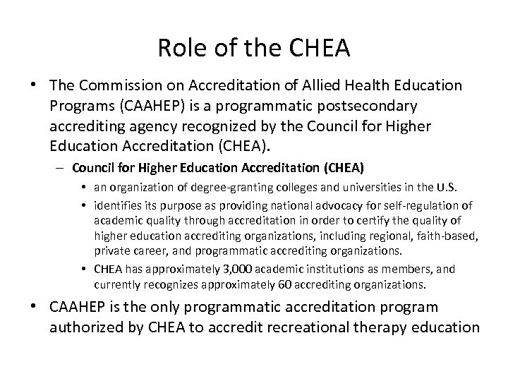 Role of the CHEA • The Commission on Accreditation of Allied Health Education Programs