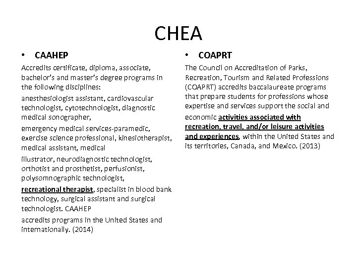 CHEA • CAAHEP • COAPRT Accredits certificate, diploma, associate, bachelor's and master's degree programs