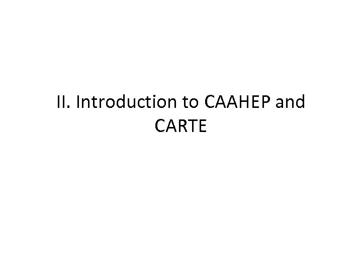 II. Introduction to CAAHEP and CARTE