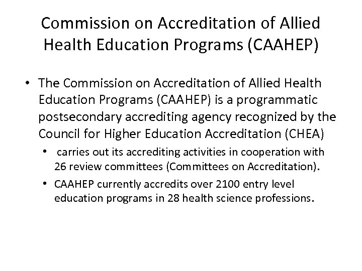 Commission on Accreditation of Allied Health Education Programs (CAAHEP) • The Commission on Accreditation