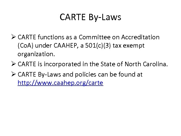CARTE By-Laws Ø CARTE functions as a Committee on Accreditation (Co. A) under CAAHEP,