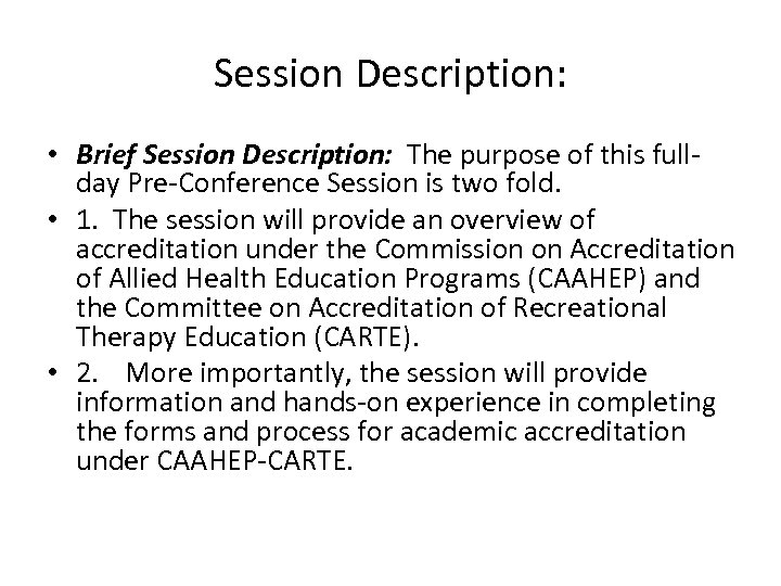 Session Description: • Brief Session Description: The purpose of this fullday Pre-Conference Session is