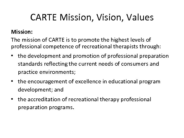 CARTE Mission, Vision, Values Mission: The mission of CARTE is to promote the highest