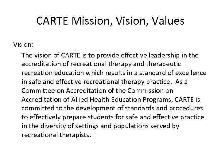 CARTE Mission, Vision, Values Vision: The vision of CARTE is to provide effective leadership