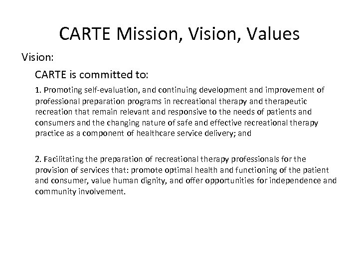 CARTE Mission, Vision, Values Vision: CARTE is committed to: 1. Promoting self-evaluation, and continuing
