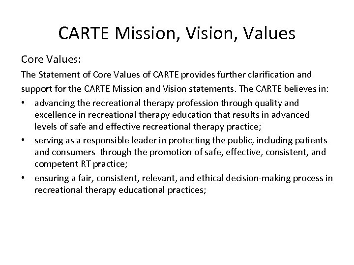 CARTE Mission, Vision, Values Core Values: The Statement of Core Values of CARTE provides