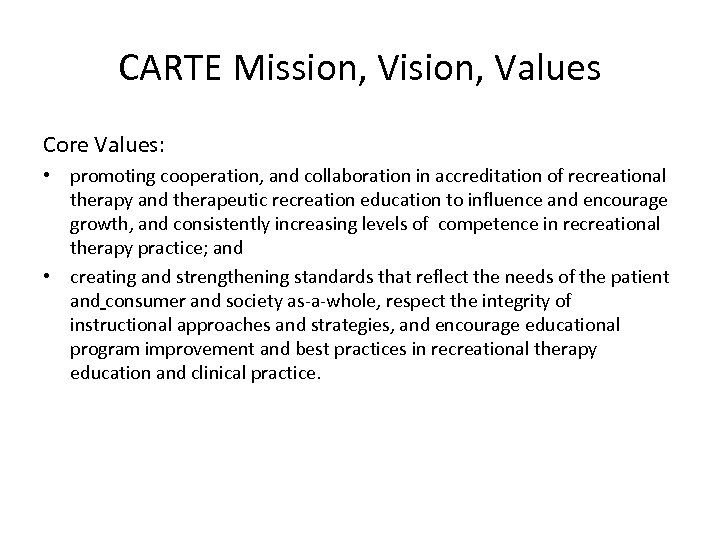 CARTE Mission, Vision, Values Core Values: • promoting cooperation, and collaboration in accreditation of