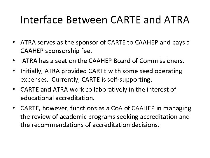 Interface Between CARTE and ATRA • ATRA serves as the sponsor of CARTE to
