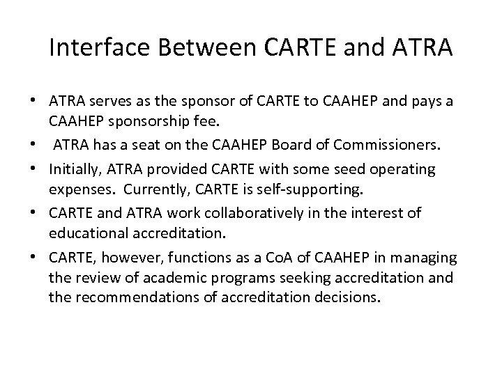 Interface Between CARTE and ATRA • ATRA serves as the sponsor of CARTE to