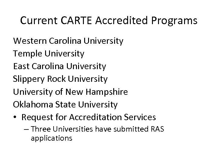 Current CARTE Accredited Programs Western Carolina University Temple University East Carolina University Slippery Rock