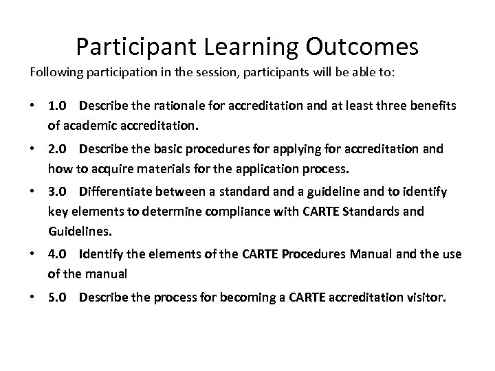 Participant Learning Outcomes Following participation in the session, participants will be able to: •