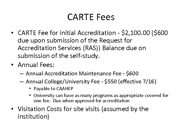 CARTE Fees • CARTE Fee for initial Accreditation - $2, 100. 00 ($600 due