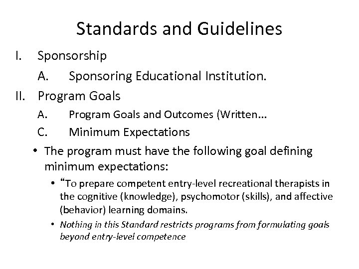 Standards and Guidelines I. Sponsorship A. Sponsoring Educational Institution. II. Program Goals A. Program