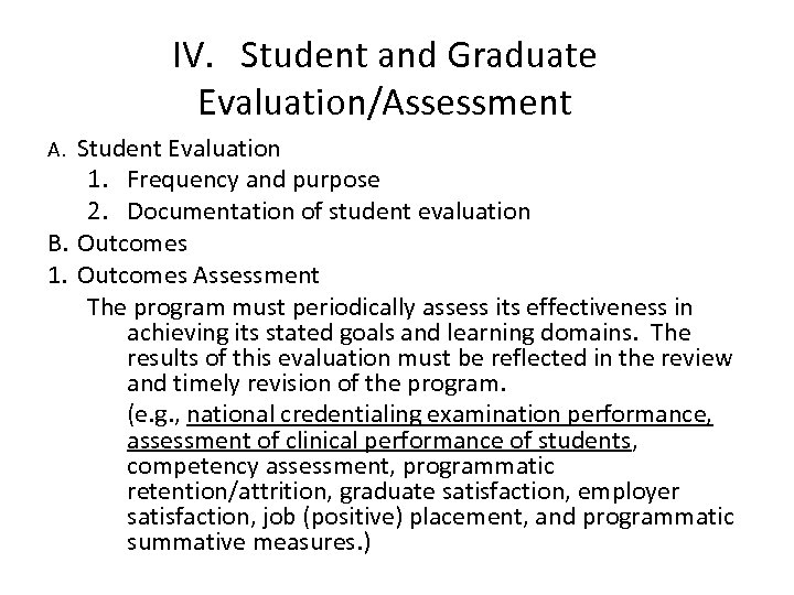 IV. Student and Graduate Evaluation/Assessment A. Student Evaluation 1. Frequency and purpose 2. Documentation