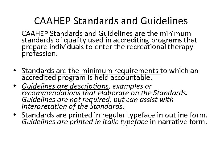CAAHEP Standards and Guidelines are the minimum standards of quality used in accrediting programs