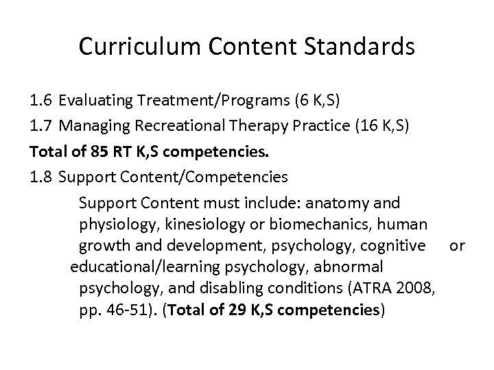 Curriculum Content Standards 1. 6 Evaluating Treatment/Programs (6 K, S) 1. 7 Managing Recreational