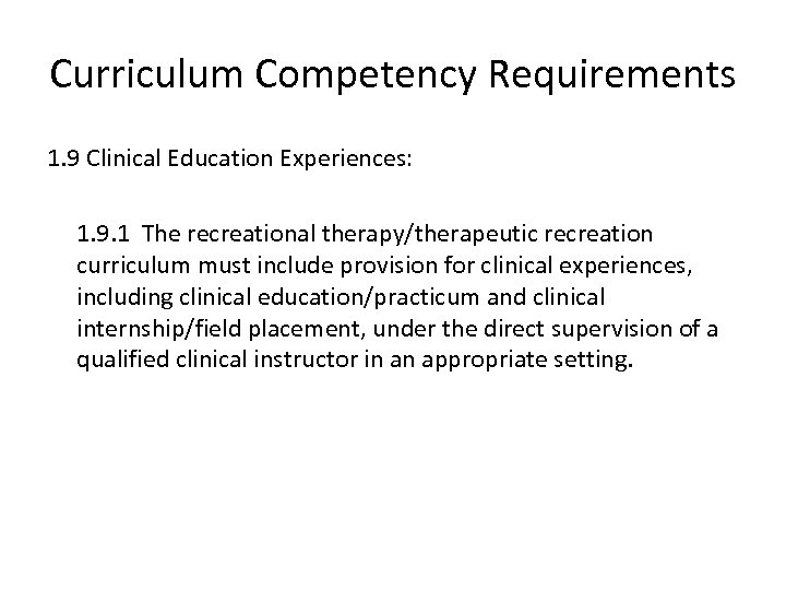 Curriculum Competency Requirements 1. 9 Clinical Education Experiences: 1. 9. 1 The recreational therapy/therapeutic