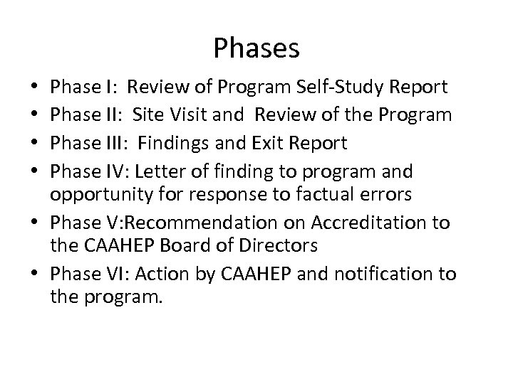 Phases Phase I: Review of Program Self-Study Report Phase II: Site Visit and Review