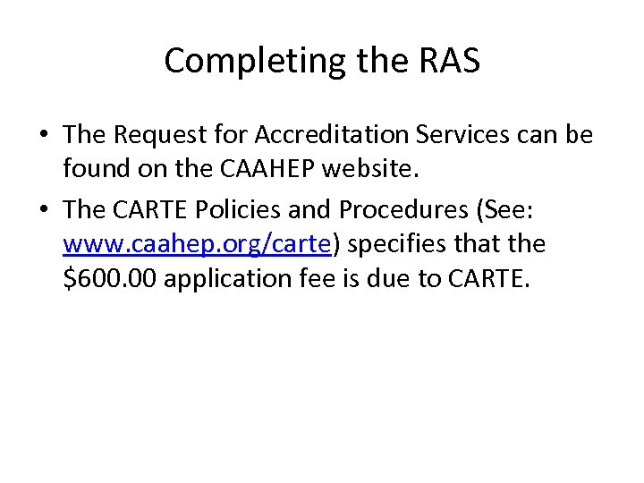 Completing the RAS • The Request for Accreditation Services can be found on the