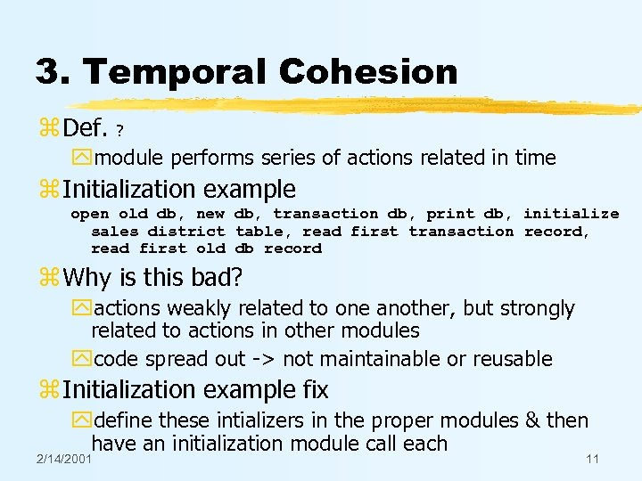 3. Temporal Cohesion z Def. ? ymodule performs series of actions related in time