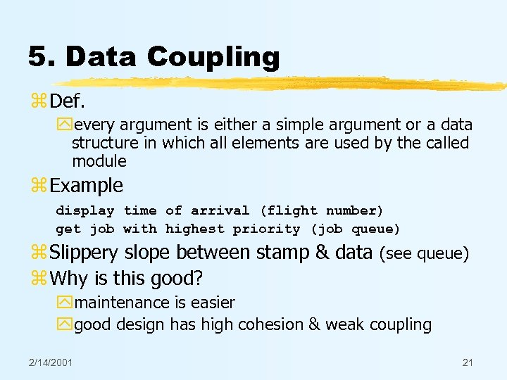 5. Data Coupling z Def. yevery argument is either a simple argument or a