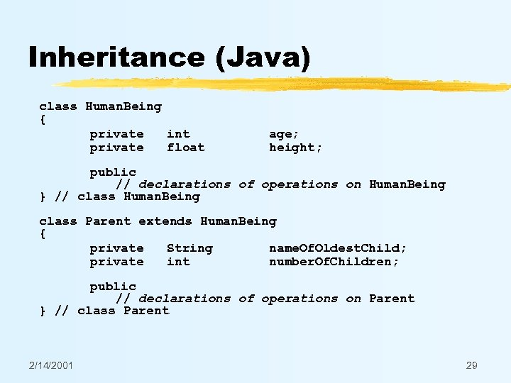 Inheritance (Java) class Human. Being { private int age; private float height; public //